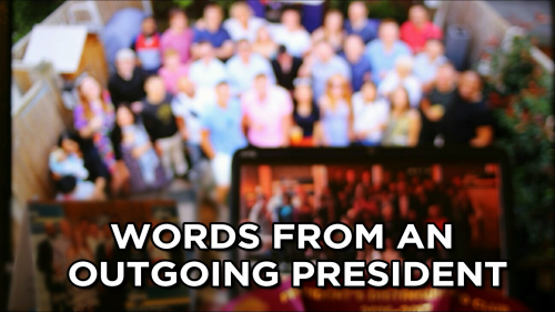 WORDS FROM AN OUTGOING PRESIDENT